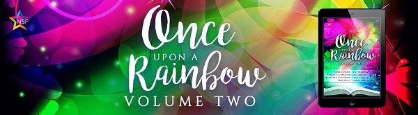 Once Upon a Rainbow Anthology Vol. 2 Release Blast, Excerpt & Giveaway!
