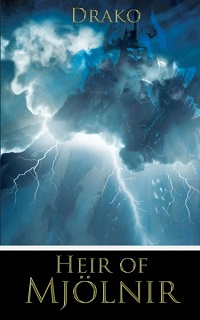 Heir of Mjolnir by Drako