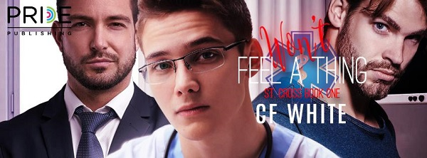 Won't Feel A Thing by C.F. White Release Blast, Excerpt & Giveaway!