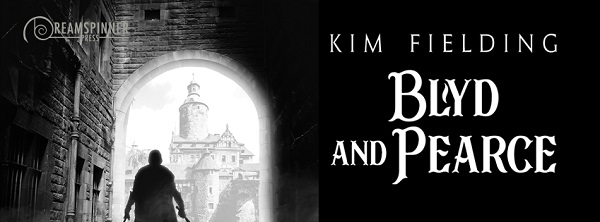 Blyd and Pearce by Kim Fielding Guest Post, Excerpt & Giveaway!