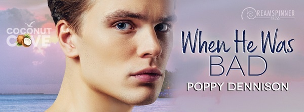 When He Was Bad by Poppy Dennison Guest Post, Excerpt & Giveaway!
