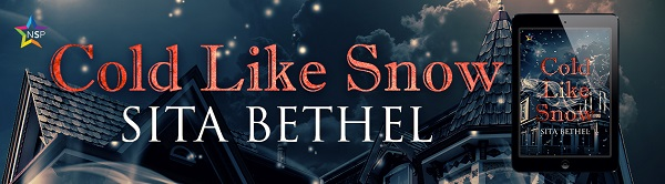 Cold Like Snow by Sita Bethel Release Blast, Excerpt & Giveaway!
