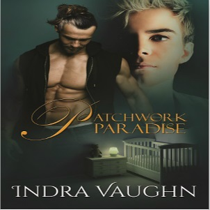 Patchwork Paradise by Indra Vaughn Release Blast & Giveaway!