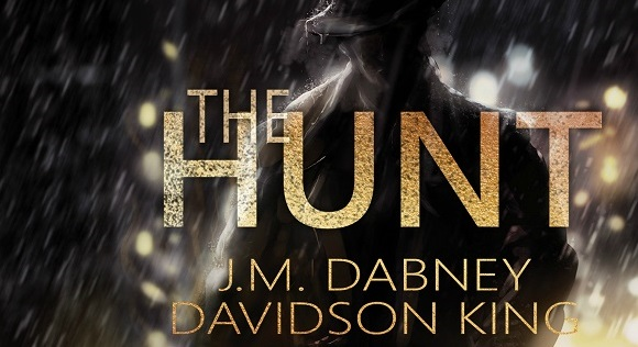 The Hunt by J.M. Dabney & Davidson King Blog Tour, Excerpt, Review & Giveaway!