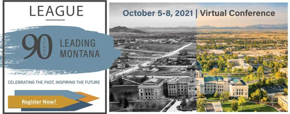 90 Years Leading Montana: Celebrating the past, inspiring the future! October 5-8, 2021 | Virtual Conference Register Now!