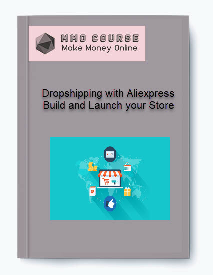 Dropshipping with Aliexpress Build and Launch your Store Dropshipping with Aliexpress Build and Launch your Store Dropshipping with Aliexpress Build and Launch your Store