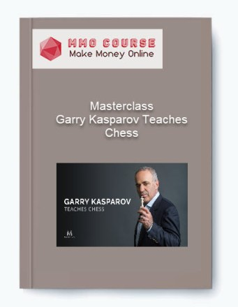 [object object] Masterclass – Garry Kasparov Teaches Chess Masterclass     Garry Kasparov Teaches Chess