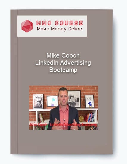 Mike Cooch – LinkedIn Advertising Bootcamp Mike Cooch – LinkedIn Advertising Bootcamp Mike Cooch     LinkedIn Advertising Bootcamp