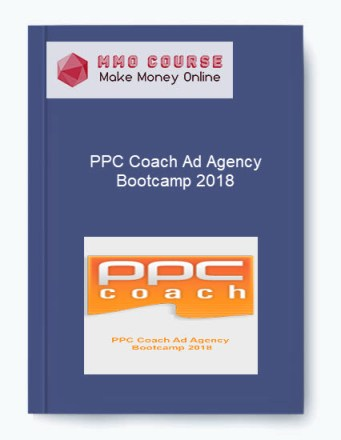 PPC Coach Ad Agency Bootcamp 2018 - PPC Coach Ad Agency Bootcamp 2018 - PPC Coach Ad Agency Bootcamp 2018