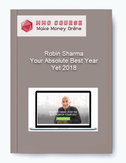 Robin Sharma – Your Absolute Best Year Yet 2018 Robin Sharma – Your Absolute Best Year Yet 2018 Robin Sharma     Your Absolute Best Year Yet 2018