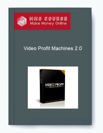 Video Profit Machines 2.0 Video Profit Machines 2.0 Video Profit Machines 2