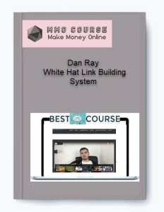dan ray – white hat link building system - Dan Ray     White Hat Link Building System - Dan Ray – White Hat Link Building System [Free Download]