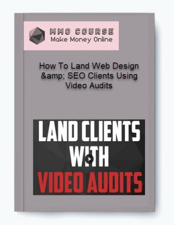 how to land web design & seo clients using video audits - How To Land Web Design amp SEO Clients Using Video Audits - How To Land Web Design & SEO Clients Using Video Audits [Free Download]