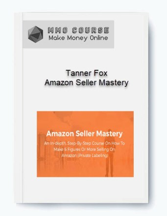[object object] - Tanner Fox     Amazon Seller Mastery 2 - Tanner Fox – Amazon Seller Mastery