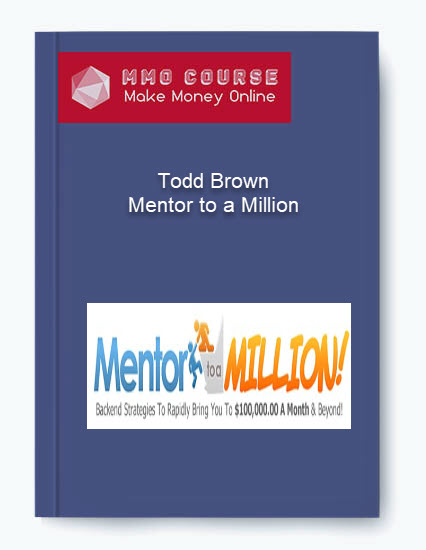 todd brown – mentor to a million Todd Brown – Mentor to a Million [ Free Download ] Todd Brown     Mentor to a Million