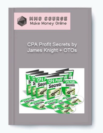 - CPA Profit Secrets by James Knight OTOs - CPA Profit Secrets by James Knight + OTOs [Free Download]