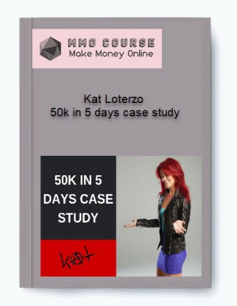 kat loterzo – 50k in 5 days case study - Kat Loterzo     50k in 5 days case study - Kat Loterzo – 50k in 5 days case study [Free Download]
