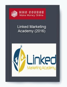 linked marketing academy (2016) - Linked Marketing Academy 2016 - Linked Marketing Academy (2016) [Free Download]