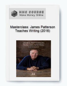 masterclass: james patterson teaches writing (2016) - Masterclass James Patterson Teaches Writing 2016 - Masterclass: James Patterson Teaches Writing (2016) [Free Download]