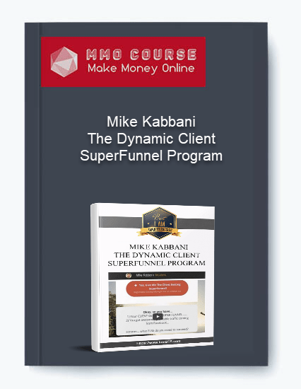 mike kabbani -the dynamic client superfunnel program Mike Kabbani -The Dynamic Client SuperFunnel Program [Free Download] Mike Kabbani The Dynamic Client SuperFunnel Program