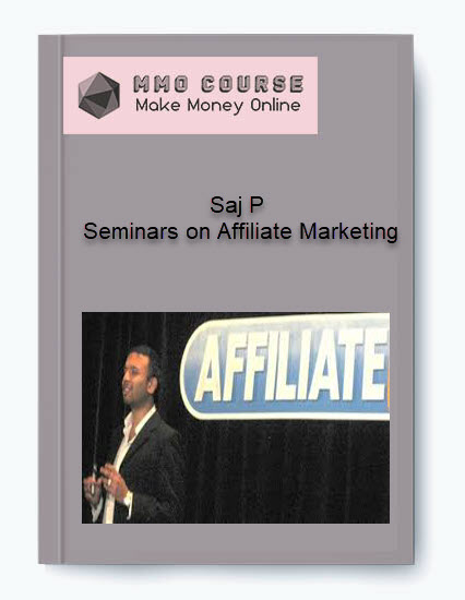 saj p – seminars on affiliate marketing Saj P – Seminars on Affiliate Marketing [Free Download] Saj P     Seminars on Affiliate Marketing