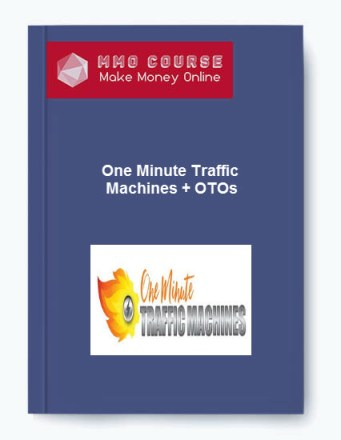 one minute traffic machines + otos - One Minute Traffic Machines OTOs - One Minute Traffic Machines + OTOs [Free Download]