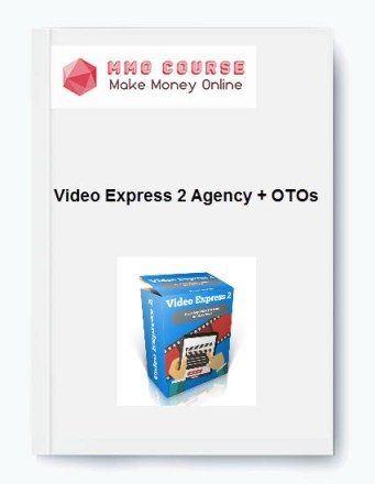 video express 2 agency + otos Video Express 2 Agency + OTOs [Free Download] Video Express 2 Agency OTOs