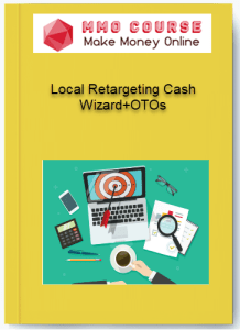 local retargeting cash wizard+otos - 1 - Local Retargeting Cash Wizard+OTOs [Free Download]