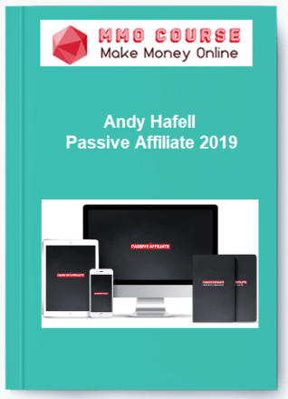 andy hafell - passive affiliate 2019 - Andy Hafell Passive Affiliate 2019 - Andy Hafell – Passive Affiliate 2019 [Free Download]