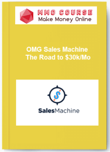 omg sales machine - the road to $30k/mo - OMG Sales Machine - OMG Sales Machine – The Road to $30k/Mo [Free Download]