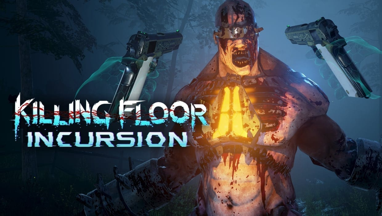 Killing Floor Incursion  Popular horror shooter claws
