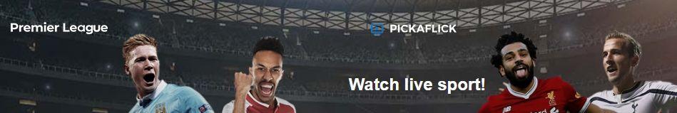 pickaflick premier league lets you watch live sport