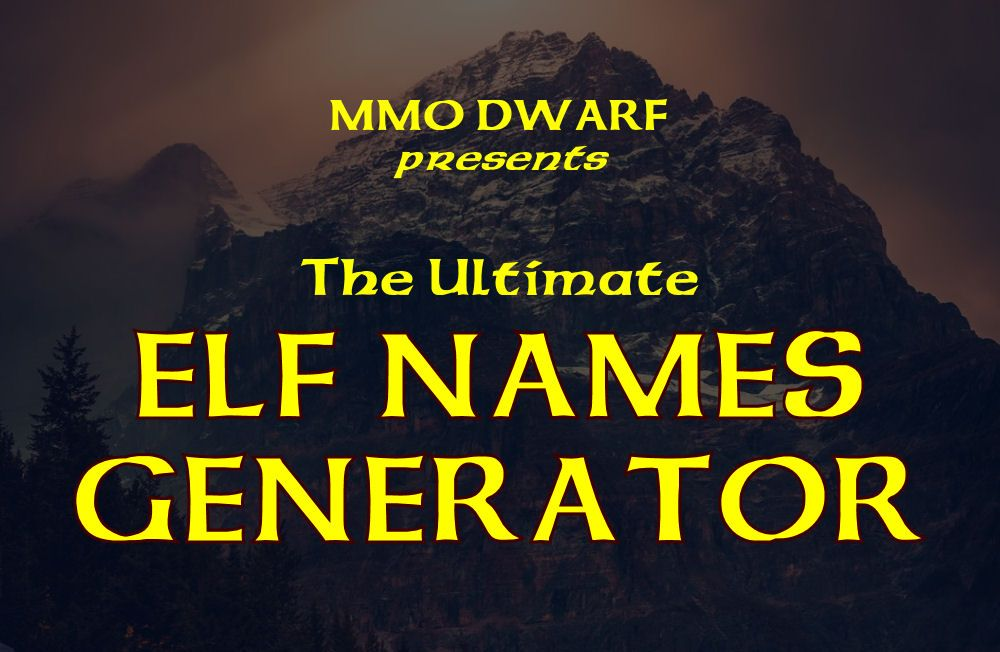 your ultimate elf names generator tool makes naming MMORPG or D&D characters easy