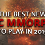 The Best Upcoming 2019 Pc Mmorpg Mmo Games To Play
