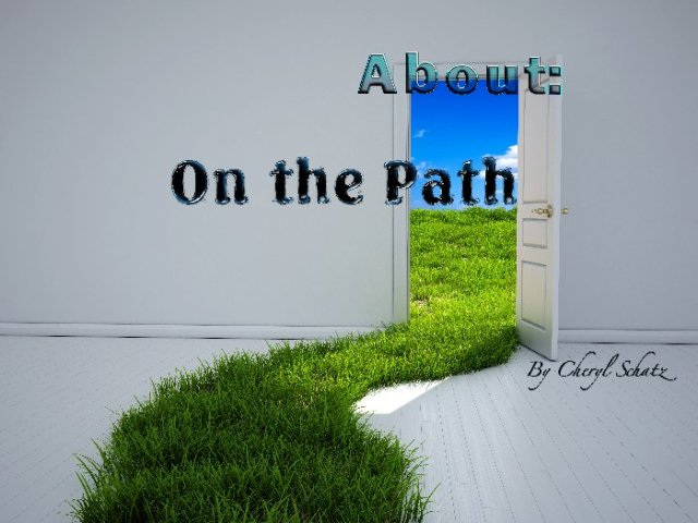 """About """"On the Path"""" by Cheryl Schatz"""
