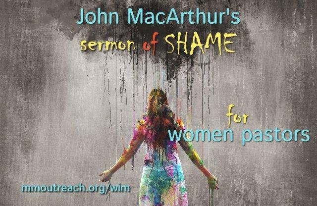 John MacArthur's sermon on shameful women pastors