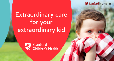 Stanford Children's Health and Lucile Packard Children's Hospital Stanford provide extraordinary car ...