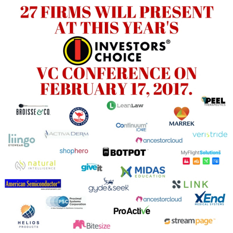 27 firms will present at the 2017 Investors Choice Venture Capital Conference held February 17, 2017 ...