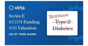 Diabetes Reversal Leader Virta Health raised $ 133 million for the E Series to embrace the Type 2 Diabetes Reversal