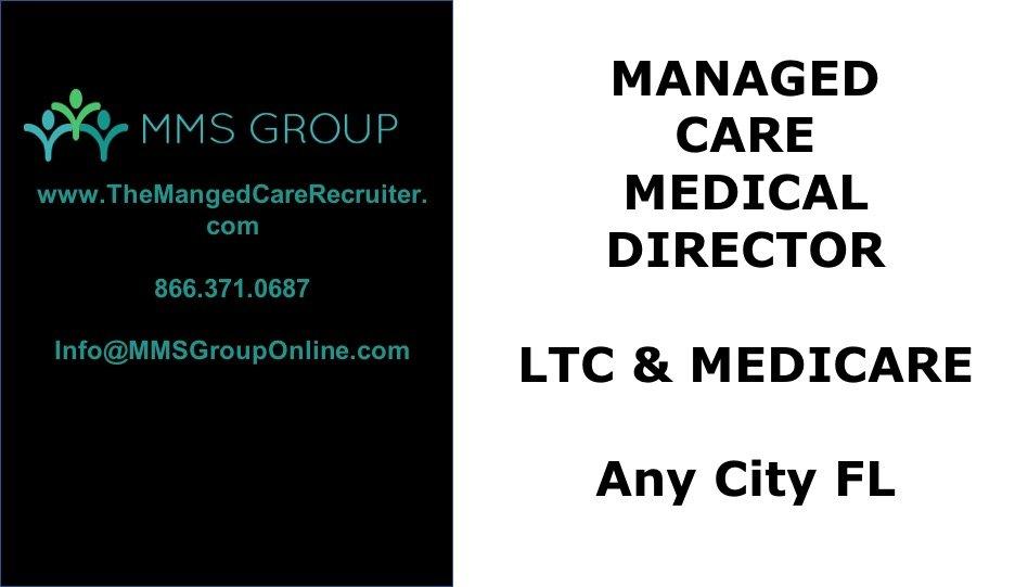 Managed Care Medical Director Job – LTC and Medicare – Florida