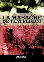 la masacre de tlatelolco  Películas sobre la noche de Tlatelolco el 2 de octubre del 68