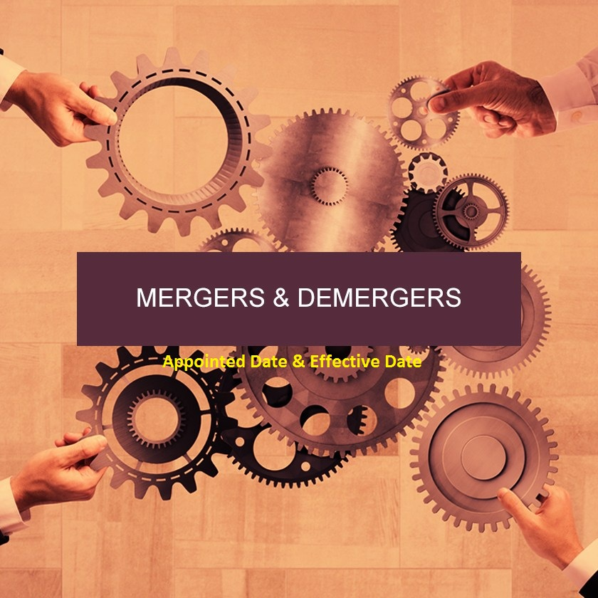 Appointed Date & Effective Date in Merger & Demerger