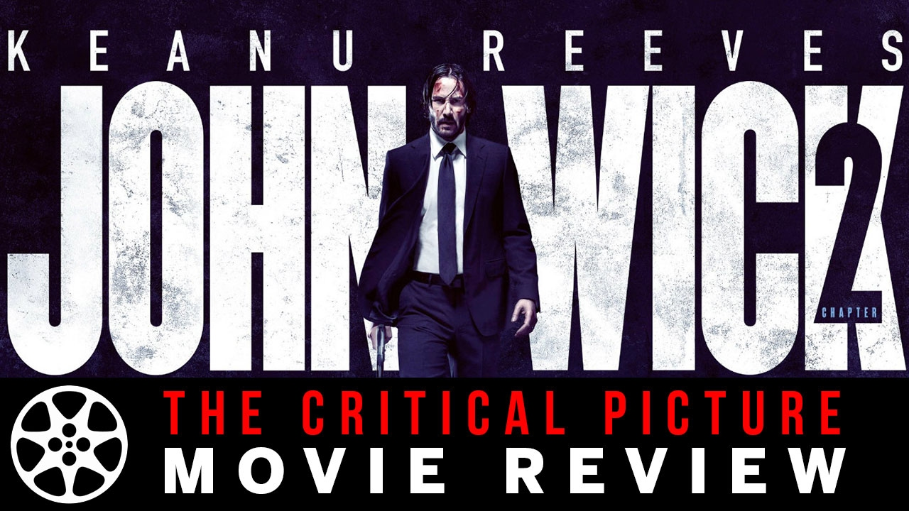 John Wick Chapter 2 movie review - Chris Shelton - Critical