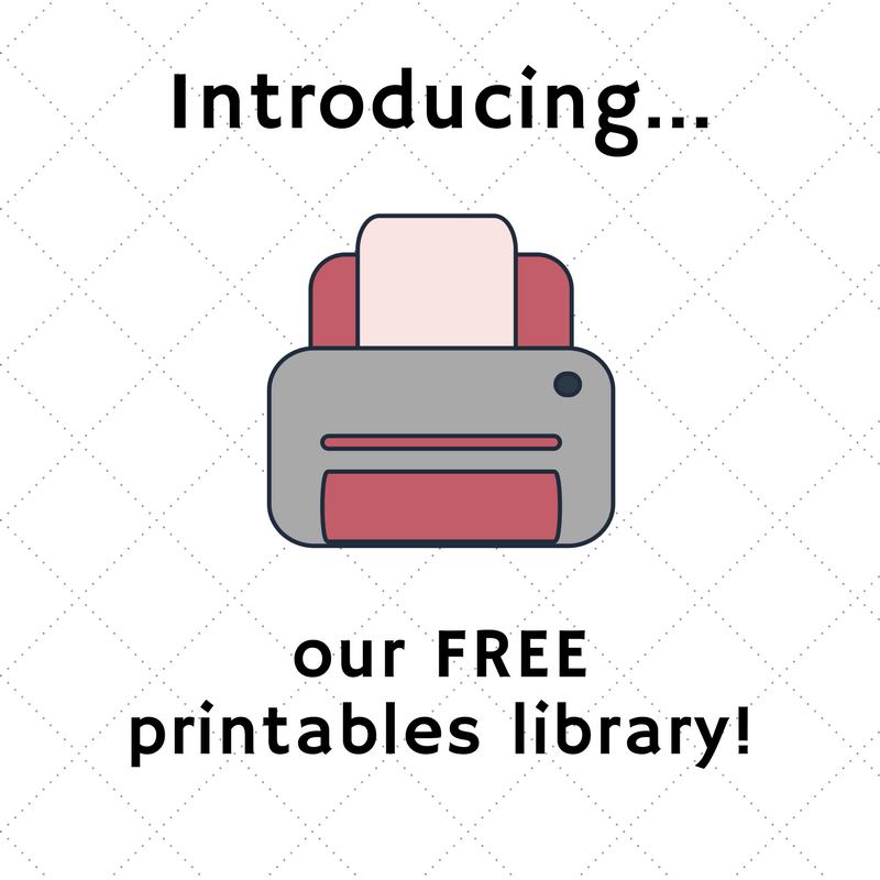 Introducing our new FREE printables library