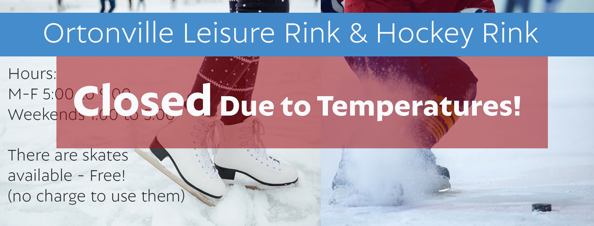 UPDATE 2/4/2019, Ice Skating Park CLOSED