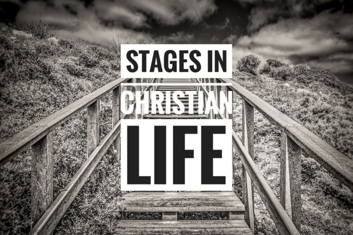 Stages in Christian Life