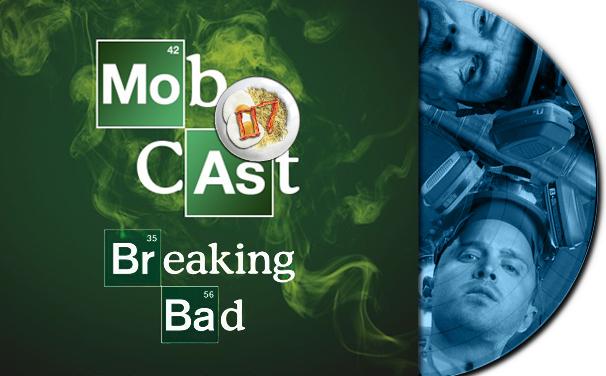 mobcast_07_Breaking_Bad