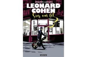 Leonard Cohen– Sur un fil | Cohen en anecdotes★★½