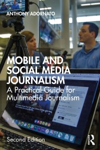 "Book cover of the second edition of ""Mobile and Social Media Journalism: A Practical Guide for Multimedia Journalism"" by Anthony Adornato"