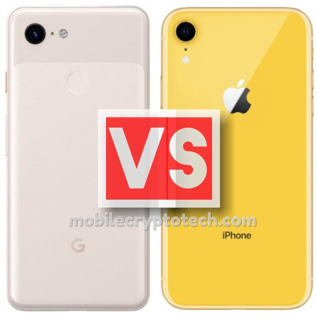 Google Pixel 3 Vs Apple iPhone XR